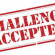 CHALLANGE ACCEPTED